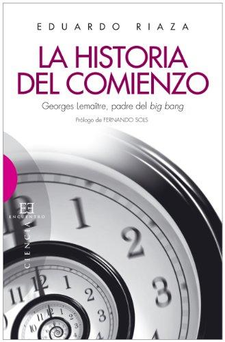 Descargar Libro La Historia Del Comienzo Eduardo Riaza Molina