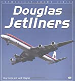 Douglas Jetliners (Enthusiast Color Series)