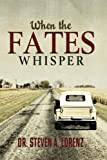 When the Fates Whisper, Steven Lorenz, 1479242659