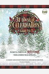 31 Days of Celebration - KJV: Making Much of Jesus Christ this Christmas Season Paperback