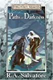 Paths of Darkness, R. A. Salvatore, 0786939958
