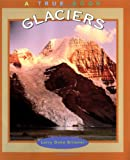 img - for Glaciers (True Books: Earth Science) book / textbook / text book