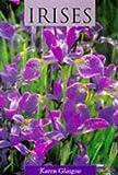 Irises: Magnificent Garden Plants