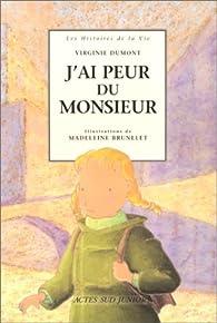 J'ai peur du monsieur par Virginie Dumont