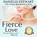 Fierce Love: The Barrington Billionaires, Book 1 Hörbuch von Danielle Stewart Gesprochen von: Robin Rowan