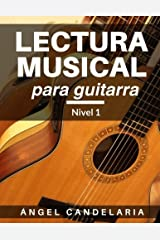 Lectura Musical para Guitarra: Nivel 1 (Spanish Edition) by Angel Candelaria (2013-04-08) Paperback