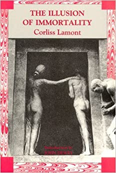 Book The Illusion of Immortality by Corliss Lamont (1990-09-01)