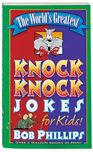Bob Phillips: The World's Greatest Knock-Knock Jokes for Kids (Paperback); 2000 Edition