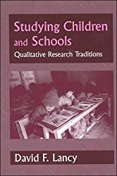Studying Children in Schools : Qualitative Research Traditions