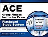 Flashcard Study System for the ACE Group Fitness Instructor Exam: ACE Test Practice Questions & Review for the American Council on Exercise Group Fitness Instructor Exam