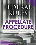 Federal Rules of Appellate Procedure (2017 Edition): with Advisory Committee Notes