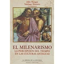 El milenarismo / Millenarianism: La percepción del tiempo en las culturas antiguas / The perception of time in ancient cultures