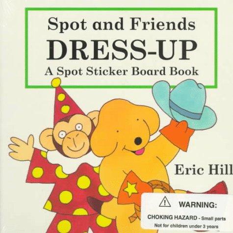 Spot And Friends Dress Up