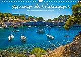 Au c÷ur des Calanques 2015: Un coin de paradis entre Cassis et Marseille, un jardin de reve ... (Calvendo Nature) (French Edition)