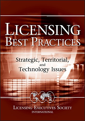 Licensing Best Practices: Strategic, Territorial, and Technology Issues Robert Goldscheider