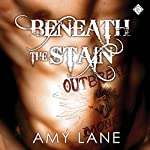 Beneath the Stain | Amy Lane