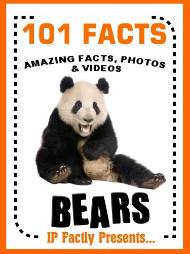 101 Facts... BEARS! Bear Books for Kids - Amazing Facts, Photos & Video Links. (101 Animal Facts Book 3) by [Factly, IP, Wildlife, IC]
