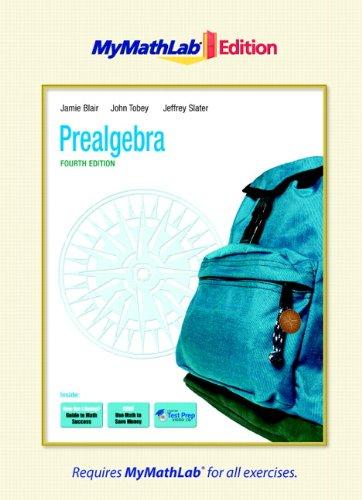 Prealgebra, The MyMathLab Edition (4th Edition)