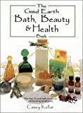 The Good Earth Bath, Beauty & Health Book