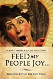 Feed My People Joy..., Robin E. Bremer Ribbons, 1609571932