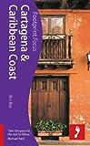 Cartagena & Caribbean Coast, 2nd: Footprint Focus Guide