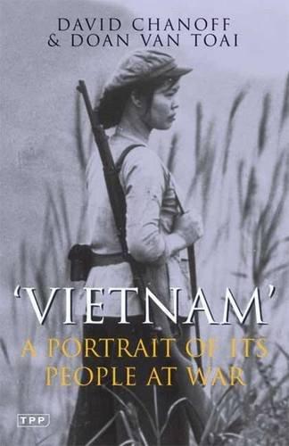 Vietnam: A Portrait of its People at War (Tauris Parke Paperbacks)