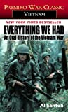 """Everything We Had - An Oral History of the Vietnam War by Thirty-Three American Soldiers Who Fought It"" av Al Santoli"