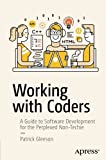 img - for Working with Coders: A Guide to Software Development for the Perplexed Non-Techie book / textbook / text book
