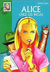 Alice chez les Incas par Quine
