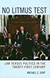 No Litmus Test: Law versus Politics in the Twenty-First Century