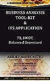 Business Analysis Tool-Kit & its Application: 7S Framework, SWOT & Balanced Scorecard