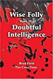 Wise Folly, Brad Field, 0595205186