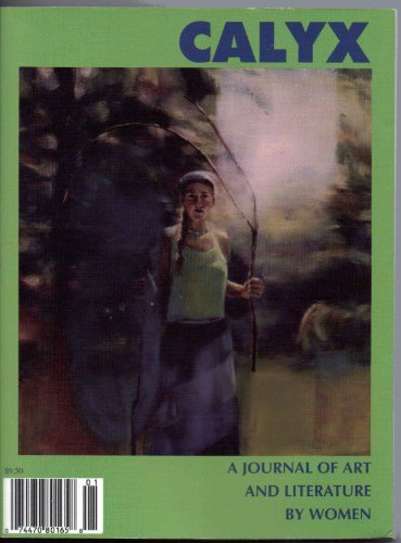 Calyx: A Journal of Art and Literature By Women (Winter 2003, Volume 21, Number 1)