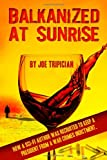 Balkanized at Sunrise, Joe Tripician, 0557494516