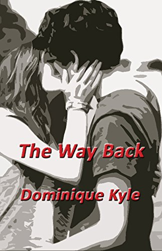 Book: The Way Back (Not Quite Eden Book 6) by Dominique Kyle