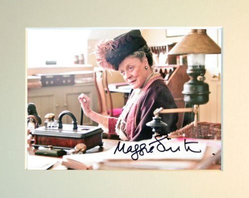 MAGGIE SMITH DOWNTON ABBEY SIGNED AUTOGRAPH PHOTO PRINT IN MOUNT by MAGGIE SMITH SIGNED