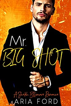 Download for free Mr. Big Shot: A Sheikh Billionaire Romance