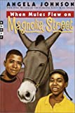 When Mules Flew on Magnolia Street, Angela Johnson, 0679990771