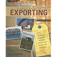 A Basic Guide to Exporting: The Official Government Resource for Small and Medium-Sized Businesses