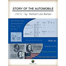 Story of the Automobile: Its History and Development From 1760 to 1917 (History of the Automobile)