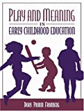 img - for By Doris Pronin Fromberg - Play and Meaning in Early Childhood Education: 1st (first) Edition book / textbook / text book