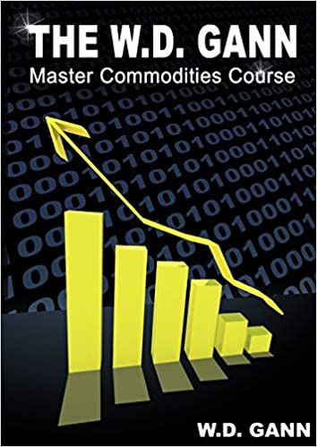 The W  D  Gann Master Commodity Course: Original Commodity Market