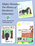 Mighty Mustangs: The History of Hawthorne Elementary