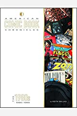 American Comic Book Chronicles: The 1980s Hardcover