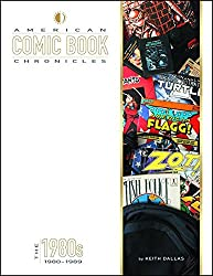 American Comic Book Chronicles: The 1980s (American Comic Book Chronicles Hc)