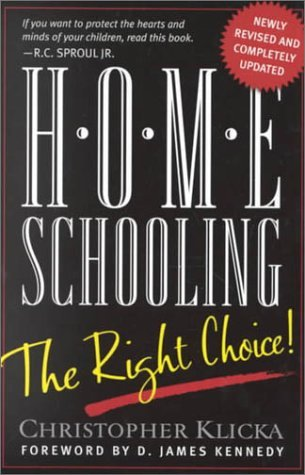 Home Schooling, the Right Choice: An Academic, Historical, Practical, and Legal Perspective by Klicka Christopher J. (2000-03-01) Paperback