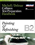 Mitchell/Delmar Collision Test Preparation Handbook: Painting and Refinishing: B2 Test