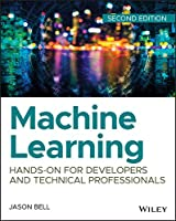 Machine Learning: Hands-On for Developers and Technical Professionals, 2nd Edition Front Cover