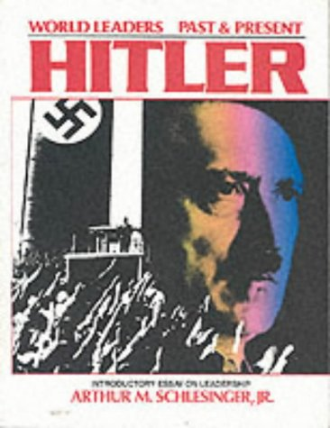 Adolf Hitler: German Dictator (World Leaders Past & Present)
