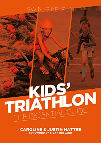 Kids' Triathlon: The Essential Guide por Caroline and Justin Hattee,Vicky Holland
